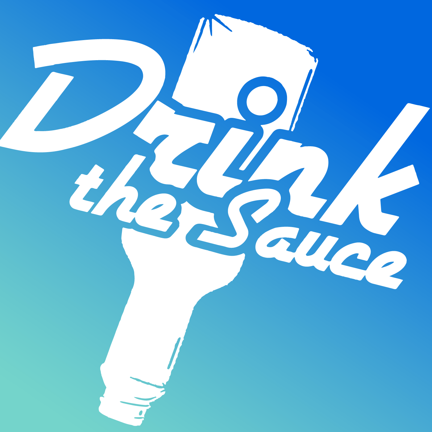 Drink the Sauce
